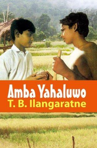 Amba Yahaluwo  by  T. B. Ilangaratne