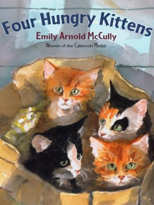 Four Hungry Kittens Emily Arnold McCully