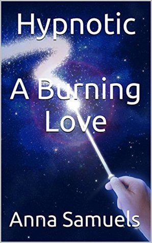 Hypnotic A Burning Love Anna Samuels