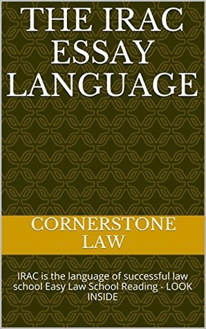 The IRAC Essay Language * ELECTRONIC LAW BOOK: Ivy Black letter law e-books - 6 published bar exam essays Feb 2012 - LOOK INSIDE! Cornerstone Law