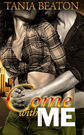 Come with Me (Needs of the Dominant Alpha Male, #1)  by  Tania Beaton