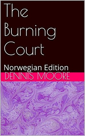 The Burning Court: Norwegian Edition  by  Dennis Moore