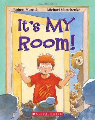 Its My Room!  by  Robert Munsch