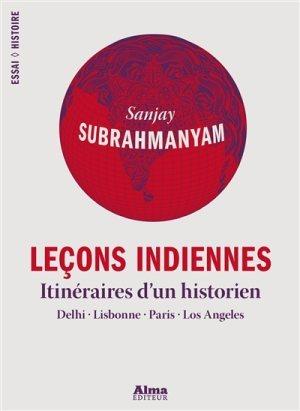 Leçons indiennes : Itinéraires dun historien  by  Sanjay Subrahmanyam