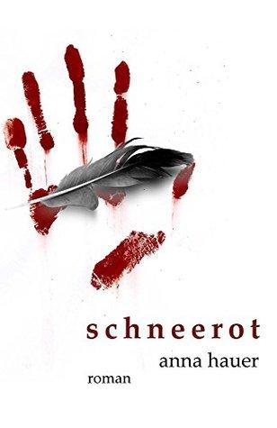 Schneerot. Roman  by  Anna Hauer