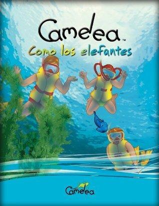 Libro en Español para niños: Camelea como los elefantes  by  Suzanne Gohier