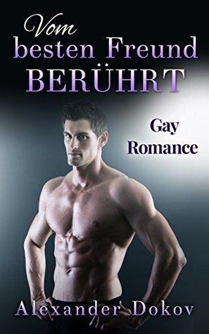 Vom Besten Freund Berührt: Gay Romance  by  Alexander Dokov