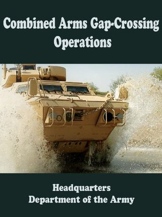 Combined Arms Gap-Crossing Operations  by  Department of Defense