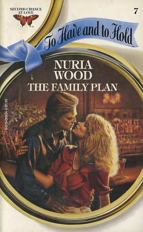 The Family Plan (To Have and To Hold, #7)  by  Nuria Wood