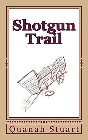 Shotgun Trail  by  Quanah Stuart