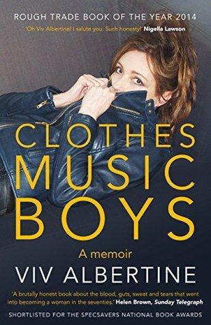 Clothes, Clothes, Clothes, Music, Music, Music, Boys, Boys, Boys  by  Viv Albertine