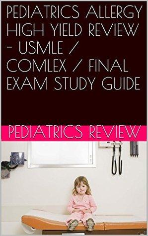 PEDIATRICS ALLERGY HIGH YIELD REVIEW - USMLE / COMLEX / FINAL EXAM STUDY GUIDE  by  Pediatrics Review
