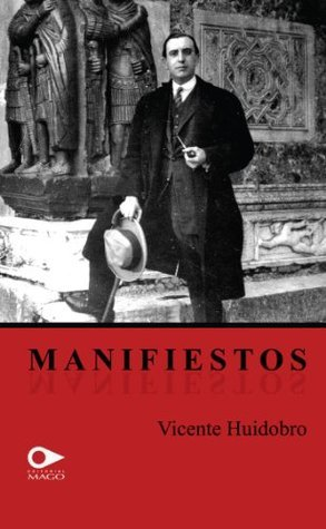 Manifiestos  by  Vicente Huidobro