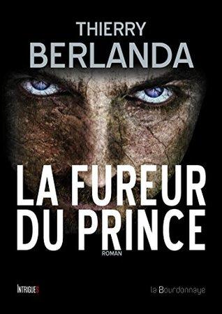La Fureur du Prince: Roman  by  Thierry Berlanda