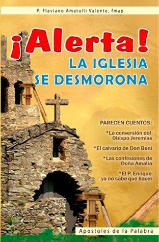 ¡Alerta! La Iglesia se desmorona  by  Flaviano Amatulli Valente