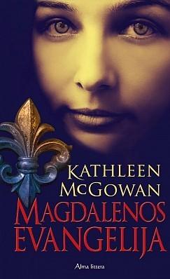 Magdalenos evangelija (Magdalene Line Trilogy, #1)  by  Kathleen McGowan