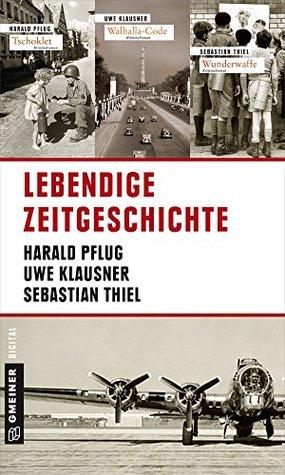 Lebendige Zeitgeschichte Uwe Klausner