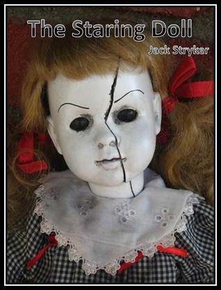 The Staring Doll  by  Jack Stryker