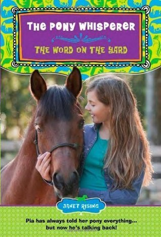 Pony Whisperer: The Word on the Yard Janet Rising