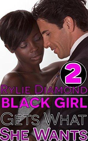 Black Girl Gets What She Wants - 2 Erotic Story Bundle Rylie Diamond