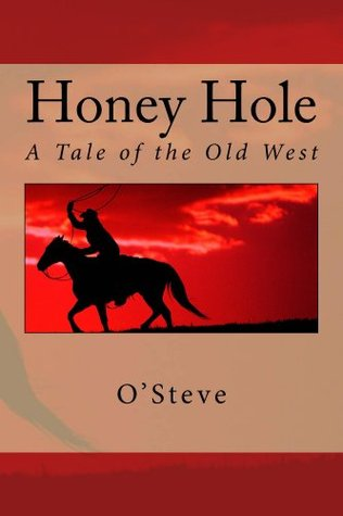 Honey Hole: A Tale of the Old West (The Four T Ranch Series Book 2) OSteve OSteve