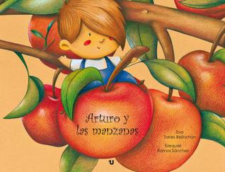 Arturo y las manzanas  by  Eva Torres Belinchon