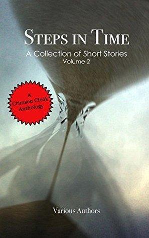 Steps in Time (Crimson Cloak Anthology Book 2)  by  Roger Bone