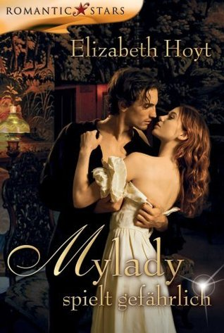 Mylady spielt gefährlich  by  Elizabeth Hoyt