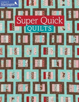 Super Quick Quilts  by  That Patchwork Place