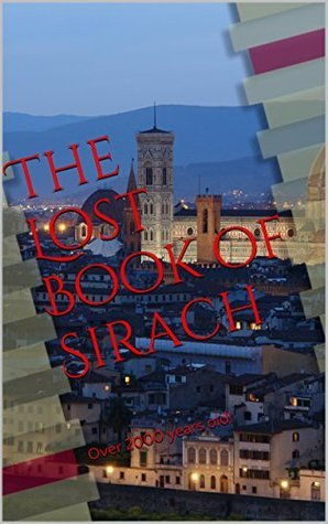 The Lost Book of Sirach: Over 2000 years old! Kelly Pokojski