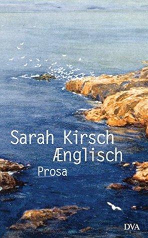 Ænglisch: Prosa  by  Sarah Kirsch