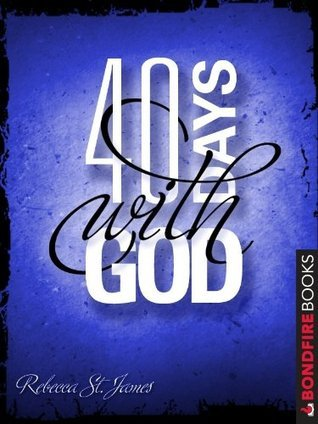 40 Days with God  by  Rebecca St. James