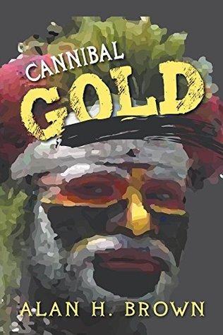 Cannibal Gold Alan H. Brown