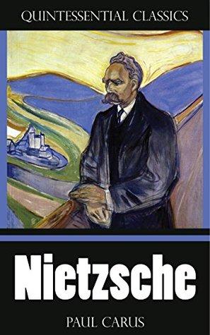 Nietzsche [Quintessential Classics]  by  Paul Carus