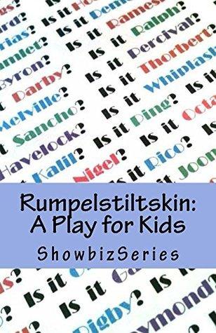 Rumpelstiltskin: A Play for Kids (ShowbizSeries) Susan Srikant