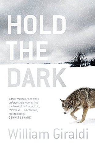 Hold the Dark: A Dark Literary Arctic Thriller William Giraldi