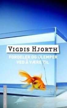 Fordeler og ulemper ved å være til Vigdis Hjorth