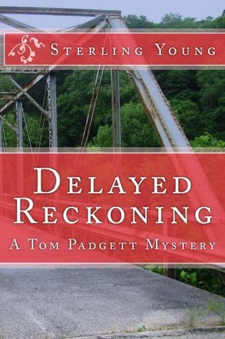 Delayed Reckoning (A Tom Padgett Mystery Book 1)  by  Sterling Young