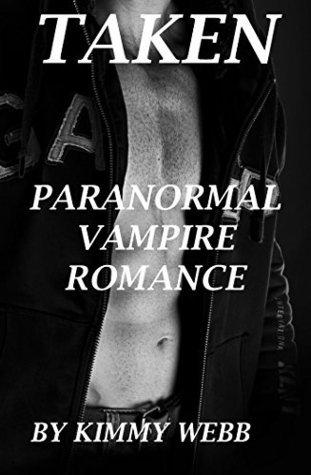 Taken: A paranormal vampire erotica romance  by  Kimmy Webb