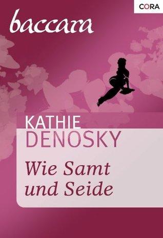 Wie Samt und Seide Kathie DeNosky