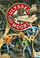Ulysses Moore: The House of Mirrors Ulysses Moore