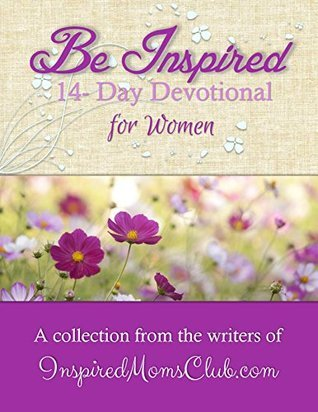 Be Inspired: 14 Day Devotional for Women  by  Rachel  Alexander