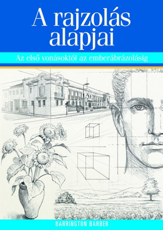 A rajzolás alapjai  by  Barrington Barber