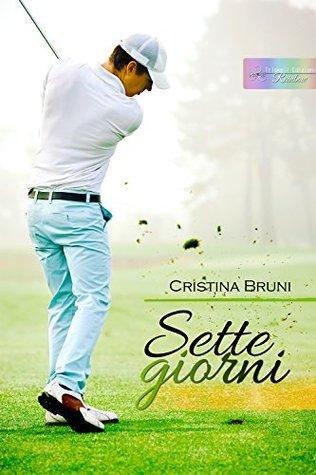 Sette giorni  by  Cristina Bruni