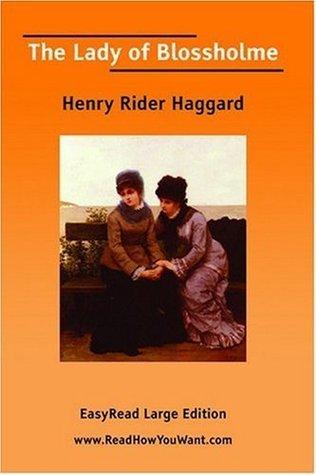 The Lady Of Blossholme H. Rider Haggard