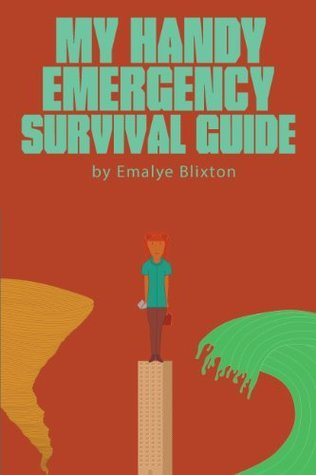 My Handy Emergency Survival Guide  by  Emalye Blixton