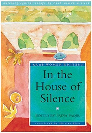 In the House of Silence (Arab Women Writers Series)  by  Fadia Faqir