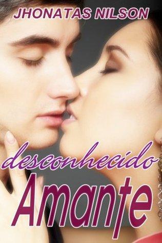 Amante desconhecido  by  Jhonatas Nilson