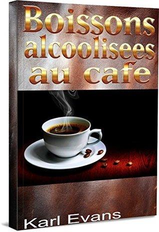 Boissons alcoolisées au café  by  Karl Evans