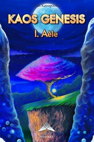 Kaos Genesis: tome 1 - Aèle  by  Yotis Kavopoulos